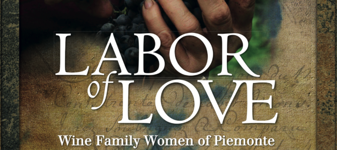 Book Review: Labor of Love: Wine Family Women of Piemonte